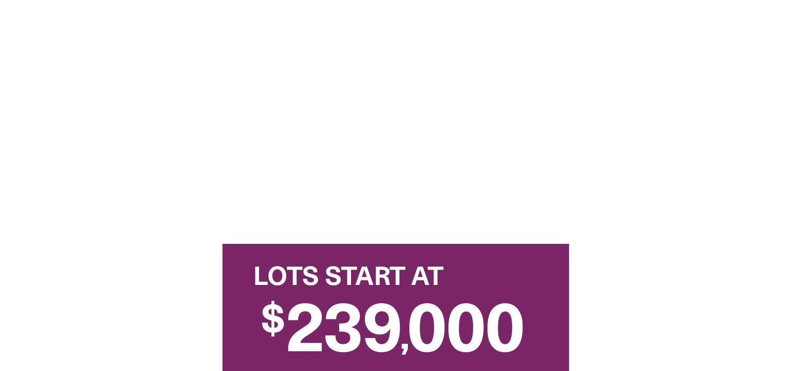 Lots start at $239,000